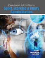 Psychological Interventions in Sport, Exercise and Injury Rehabilitation - Craig Hall