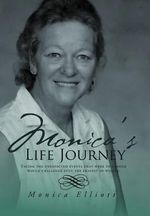 Monica's Life Journey - Monica Elliott