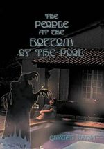 The People at the Bottom of the Pool - Clydal Vania