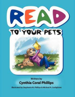 Read to Your Pets - Cynthia Coral Phillips