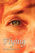 Flying : A Life Making Headlines - Wendy McDermott