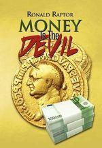 Money Is the Devil - Ronald Raptor