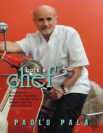 Born a Chef - Paolo Pala