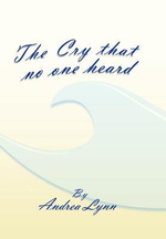 The Cry That No One Heard - Andrea Lynn