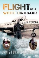 Flight of a White Dinosaur - James Edward Harris