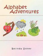 Alphabet Adventures - Belinda Dovey