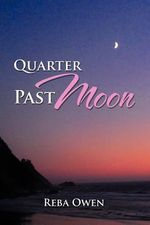 Quarter Past Moon - Reba Owen