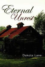 Eternal Unrest - Dakota Lane