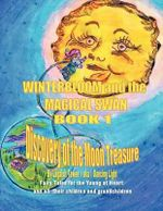Winterbloom and the Magical Swan : Book 1 Discovery of the Moon Treasure - Laqaixit Tewee