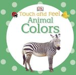 Animal Colors : Animal Colors - DK Publishing