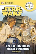DK Readers L0 : Star Wars: Even Droids Need Friends! - Simon Beecroft