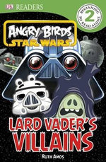 DK Readers : Angry Birds Star Wars: Lard Vader's Villains - Ruth Amos