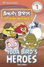 DK Readers : Angry Birds Star Wars: Yoda Bird's Heroes - Ruth Amos