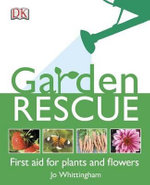 Garden Rescue : The Complete Guide for Beginners - Jo Whittingham