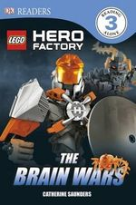 LEGO Hero Factory : The Brain Wars : DK Readers Level 3 - Dorling Kindersley