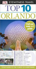 Top 10 Orlando : DK Eyewitness Top 10 Travel Guides - Richard Grula
