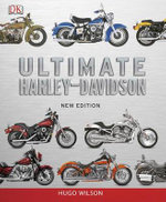 Ultimate Harley Davidson : The Complete Story - Hugo Wilson