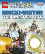 Lego Legends of Chima Brickmaster : The Quest for Chi - Hannah Dolan