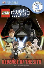 Revenge of the Sith : Lego Star Wars: Revenge of the Sith - Elizabeth Dowsett