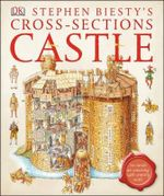 Stephen Biesty's Cross-Sections Castle - Stephen Biesty