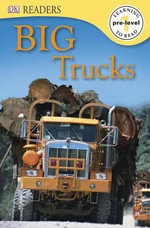 DK Readers : Big Trucks - Deborah Lock