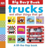 Trucks and Other Things That Go! : Trucks and Other Things That Go - Dawn Sirett