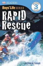 DK Readers : Boys' Life Series: Rapid Rescue