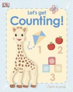 My First Sophie La Girafe : Let's Get Counting! - Dawn Sirett