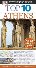 Top 10 Athens : DK Eyewitness Top 10 Travel Guides - Coral Davenport