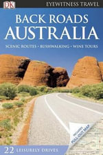 DK Eyewitness Travel : Back Roads Australia - Jarrod Bates
