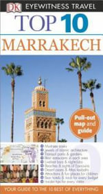 Top 10 Marrakech : DK Eyewitness Top 10 Travel Guides - Global Editorial Director Andrew Humphreys