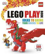 Lego Play Book : Ideas to Bring Your Bricks to Life - Daniel Lipkowitz