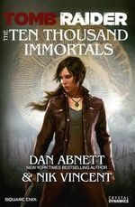 Tomb Raider the Ten Thousand Immortals : The Ten Thousand Immortals - Dan Abnett