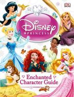 Disney Princess Enchanted Character Guide - Catherine Saunders