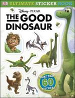 Ultimate Sticker Book : The Good Dinosaur