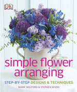 Simple Flower Arranging - Mark Welford