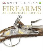 Firearms : An Illustrated History