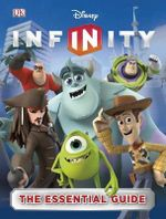 Disney Infinity : The Essential Guide : Essential Guides (DK) - Dorling Kindersley