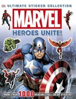 Ultimate Sticker Collection : Marvel : Heroes Unite! : More Than 1000 Reusable Full Color Stickers - Dorling Kindersley