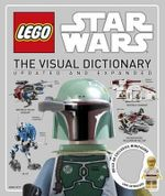 Lego Star Wars : The Visual Dictionary: Updated and Expanded - Simon Beecroft