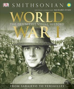 World War I : The Definitive Visual History: From Sarajevo to Versailles - R G Grant