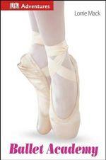 Ballet Academy : Ballet Academy - Lorrie Mack