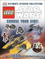 LEGO Star Wars Ultimate Sticker Collection  : Choose Your Side! : More Than 1000 Reusable Full-Color Stickers - Dorling Kindersley
