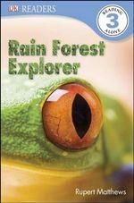 Rain Forest Explorer : Rain Forest Explorer - Rupert Matthews