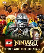 Lego(r) Ninjago : Secret World of the Ninja - Beth Landis Hester