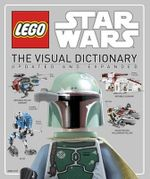Lego Star Wars : The Visual Dictionary: Updated and Expanded (Library Edition) - Simon Beecroft