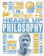 Heads Up Philosophy - Dorling Kindersley