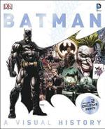 Batman : A Visual History - Matthew K Manning