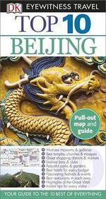 Top 10 Beijing : DK Eyewitness Top 10 Travel Guides - Global Editorial Director Andrew Humphreys