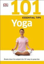 101 Essential Tips : Yoga
